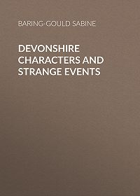 Baring-Gould Sabine -Devonshire Characters and Strange Events