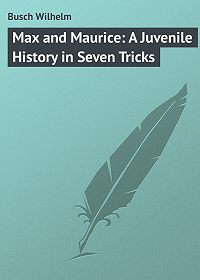 Wilhelm Busch -Max and Maurice: A Juvenile History in Seven Tricks