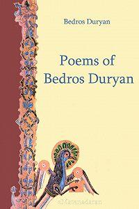 Duryan Bedros -Poems of Bedros Duryan
