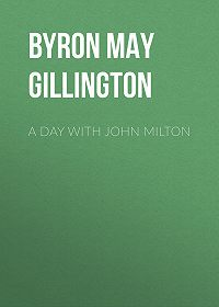 May Byron -A Day with John Milton