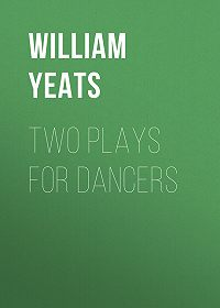 William Yeats -Two plays for dancers
