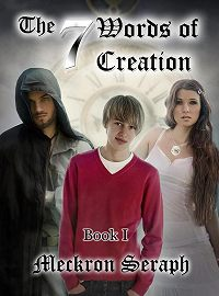 Meckron Seraph -The 7 Words of Creation. Book 1