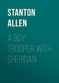 Stanton Allen -A Boy Trooper With Sheridan
