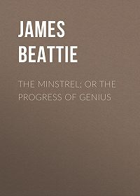 James Beattie -The Minstrel; or the Progress of Genius
