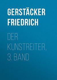 Friedrich Gerstäcker -Der Kunstreiter, 3. Band