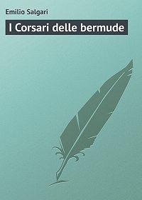 Emilio Salgari - I Corsari delle bermude
