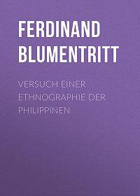 Ferdinand Blumentritt -Versuch einer Ethnographie der Philippinen