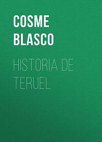 Cosme Blasco -Historia de Teruel