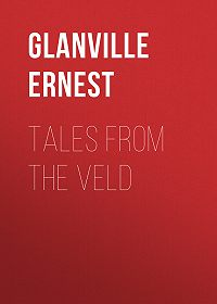 Ernest Glanville -Tales from the Veld