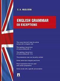 Елена Васильева -English grammar: 50 exceptions