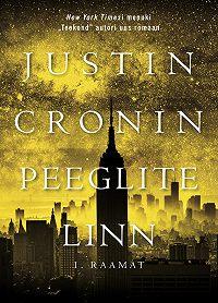 Justin Cronin -Peeglite linn. I raamat