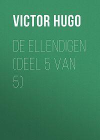 Victor Hugo -De Ellendigen (Deel 5 van 5)