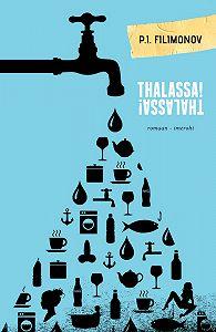 P. Filimonov -Thalassa! Thalassa!
