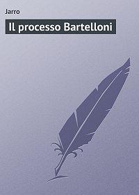 Jarro  -Il processo Bartelloni