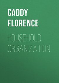 Florence Caddy -Household Organization