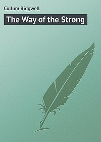 Ridgwell Cullum -The Way of the Strong