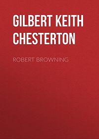 Gilbert Chesterton -Robert Browning