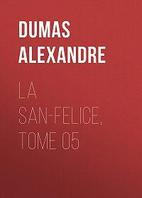 Alexandre Dumas -La San-Felice, Tome 05