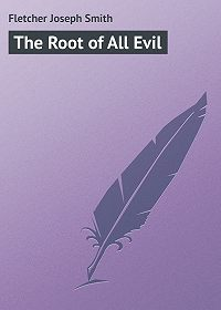 Joseph Fletcher -The Root of All Evil