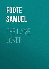Samuel Foote -The Lame Lover