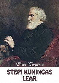 Ivan Turgenev -Stepi kuningas Lear
