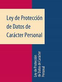 Espana -Ley de Protección de Datos de Carácter Personal