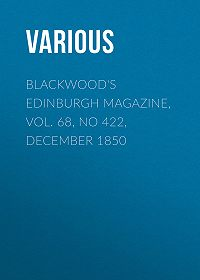 Various -Blackwood's Edinburgh Magazine, Vol. 68, No 422, December 1850