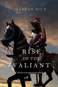Morgan Rice -Rise of the Valiant