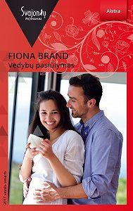 Fiona Brand -Vedybų pasiūlymas