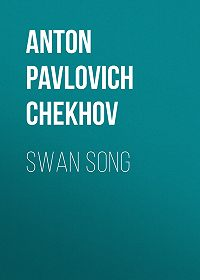 Anton Chekhov -Swan Song