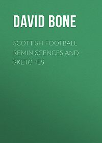David Bone -Scottish Football Reminiscences and Sketches