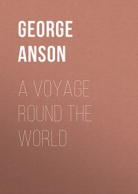 George Anson -A Voyage Round the World