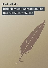 Burt Standish -Dick Merriwell Abroad: or, The Ban of the Terrible Ten