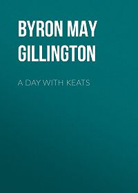 May Byron -A Day with Keats