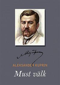Aleksandr Kuprin - Must välk
