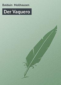 Balduin Mollhausen -Der Vaquero