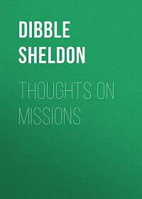 Sheldon Dibble -Thoughts on Missions