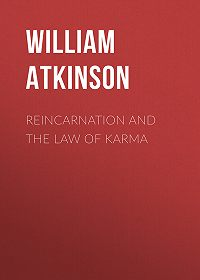 William Atkinson -Reincarnation and the Law of Karma