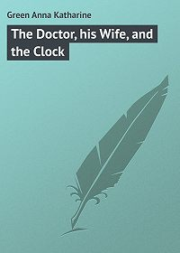 Anna Green -The Doctor, his Wife, and the Clock