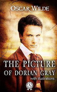 Оскар Уайльд -The Picture of Dorian Gray (With illustrations)
