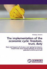 Николай Камзин -The implementation of the economic cycle: freedom, trust, duty