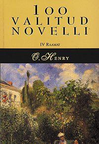 O.  Henry -100 valitud novelli. 4. raamat