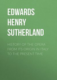 Henry Edwards -History of the Opera from its Origin in Italy to the present Time