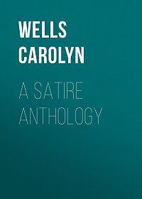 Carolyn Wells -A Satire Anthology