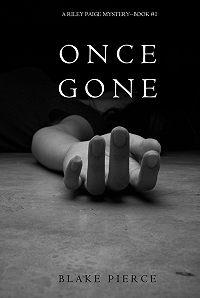 Blake Pierce - Once Gone