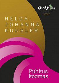 Helga-Johanna Kuusler -Puhkus koomas