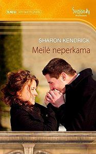 Sharon Kendrick -Meilė neperkama