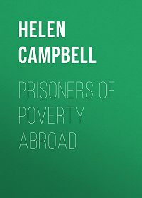 Helen Campbell -Prisoners of Poverty Abroad