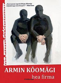 Armin Kõomägi -Hea firma