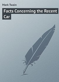 Mark Twain - Facts Concerning the Recent Car